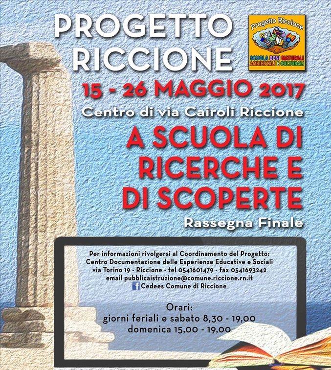 """Rassegna finale 2017 Progetto Riccione """"A scuola di Ricerche e di Scoperte"""""""
