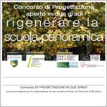 """CONCORSO DI PROGETTAZIONE  APERTO IN DUE GRADI """" RIGENERARE LA SCUOLA PANORAMICA"""""""