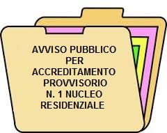 AVVISO PUBBLICO PER ACCREDITAMENTO PROVVISORIO DI N. 1 NUCLEO RESIDENZIALE DA NR. 20 POSTI LETTO DEDICATO ALLE PERSONE CON GRAVISSIMA DISABILITA' ACQUISITA AI SENSI DELLA DG. 2068/2004 NEL DISTRETTO DI RICCIONE