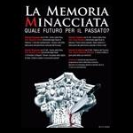 La II edizione del ciclo di conferenze sull'archeologia. LA MEMORIA MINACCIATA. QUALE FUTURO PER IL PASSATO?