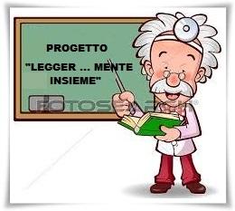 """PROGETTO """"LEGGER...MENTE INSIEME"""""""
